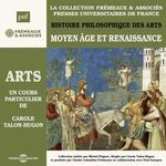 Vente AudioBook : Histoire philosophique des arts (Volume 2) - Moyen Âge et Renaissance  - Carole Talon-Hugon