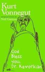 Vente Livre Numérique : God Bless You, Dr. Kevorkian  - Kurt Vonnegut