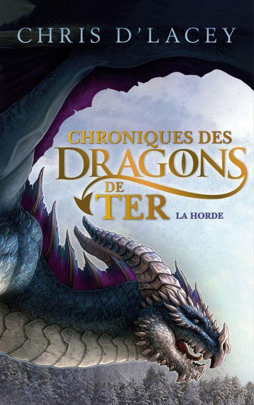 Chroniques des dragons de Ter t.1 ; la horde