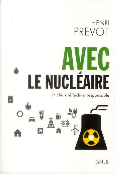 Avec le nucléaire ; un choix réfléchi et responsable