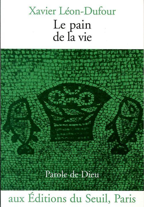 Le Pain de la vie  - Xavier Léon-Dufour