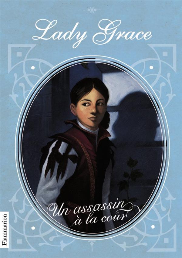 Lady Grace T.1 ; un assassin à la cour