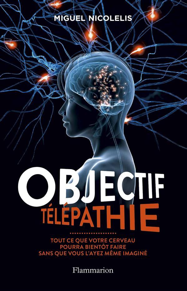 Objectif télépathie ; tout ce que votre cerveau pourra bientôt faire sans que vous l'ayez même pas imaginé