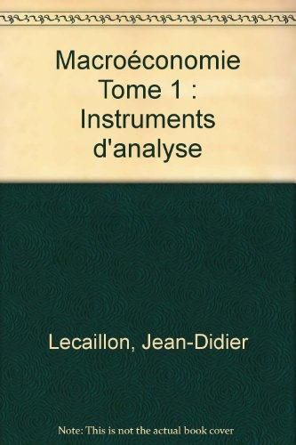 Macroeconomie. 1. instruments d'analyse