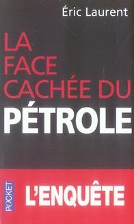 La Face Cachee Du Petrole .