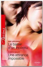 Vente EBooks : Le baiser d'un inconnu - Une attirance impossible  - Day Leclaire - Robyn Grady