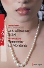 Vente EBooks : Une attirance fatale - Rencontre au Montana  - Victoria Pade - Fiona Brand