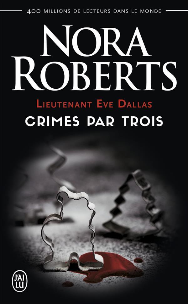 Lieutenant Eve Dallas t.7.5 ; crimes par trois