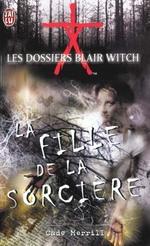 Couverture de Dossiers blair witch  t1 - la fille de la sorciere (les)