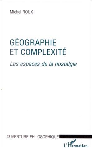 géographie et complexité ; les espaces de la nostalgie