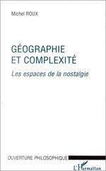 Vente Livre Numérique : GÉOGRAPHIE ET COMPLEXITÉ  - Michel Roux