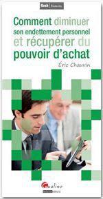 Vente Livre Numérique : Comment diminuer son endettement personnel et récupérer du pouvoir d'achat  - Eric Chauvin