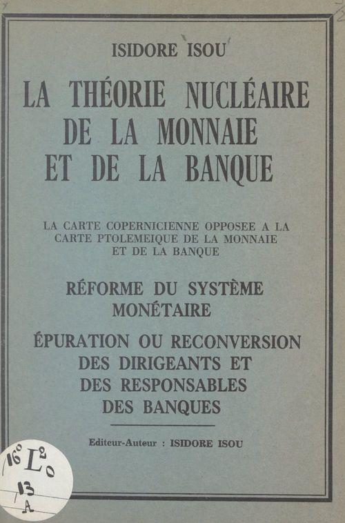 La théorie nucléaire de la monnaie et de la banque
