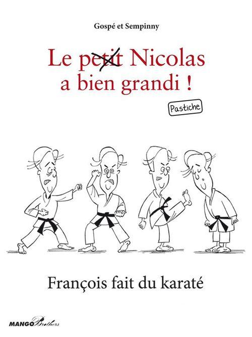 Le (petit) Nicolas a bien grandi ; François fait du karaté