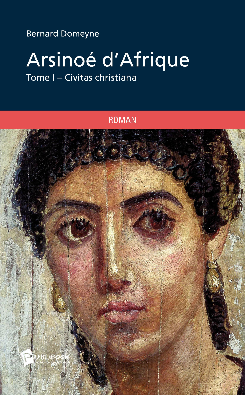 Arsinoé d'Afrique t.1 ; civitas christiana