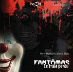 Fantômas ; le train perdu