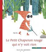 Couverture de Le Petit Chaperon Rouge Qui N'Y Voit Rien