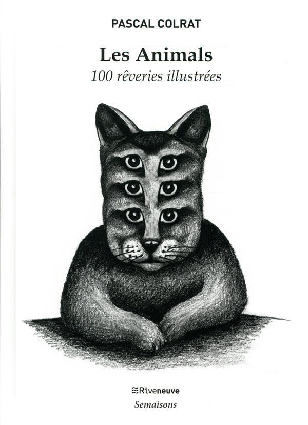 Les animals ; 100 rêveries illustrées