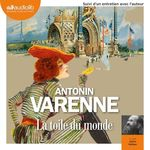 Vente AudioBook : La Toile du monde  - Antonin Varenne