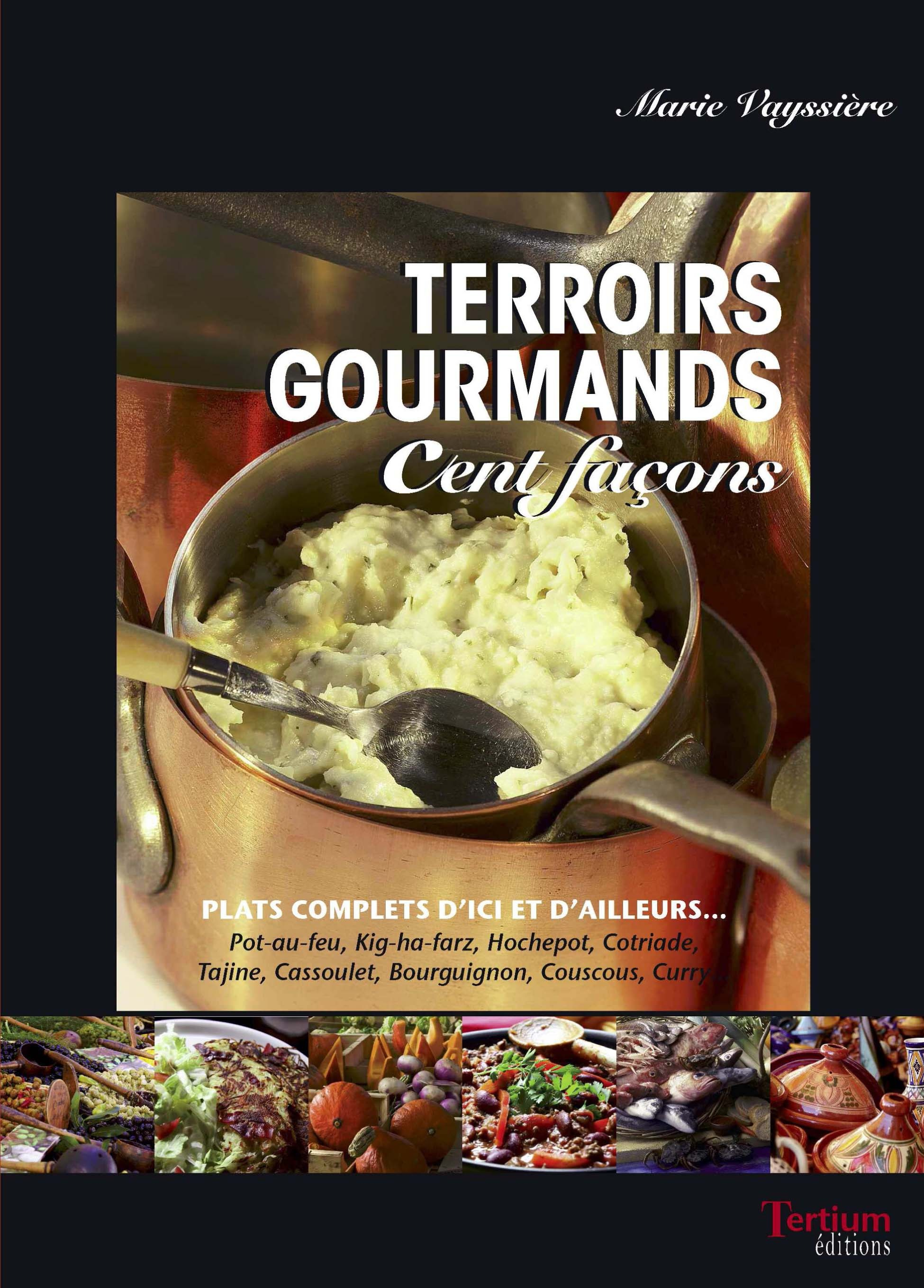 Terroirs gourmands cent façons  - Marie Vayssiere