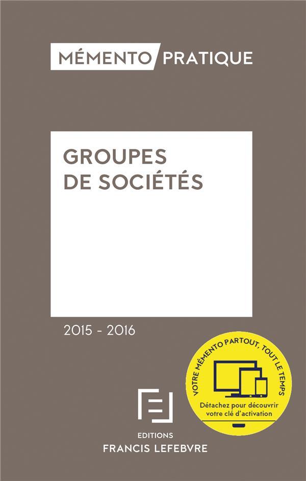 Memento Pratique; Groupes De Societes (Edition 2015-2016)
