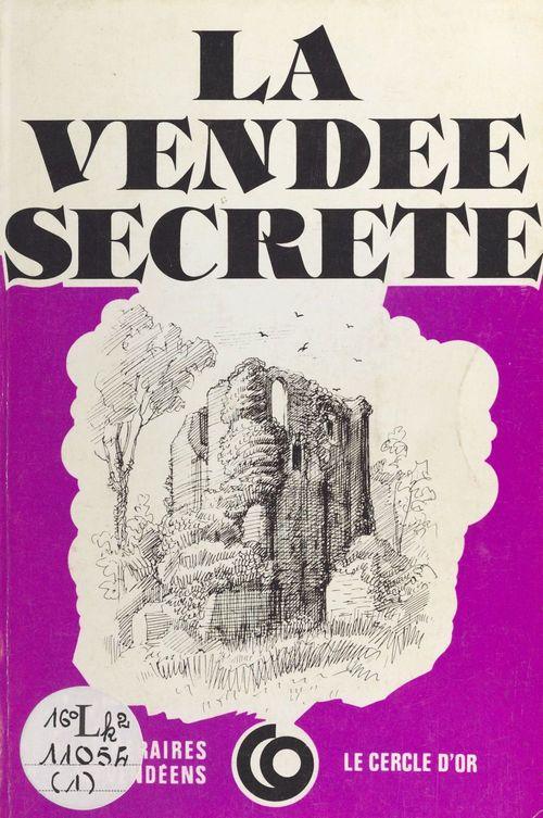 La Vendée secrète