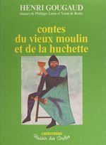 Vente EBooks : Contes du vieux moulin et de la huchette  - Henri Gougaud