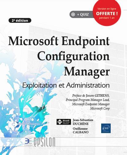 Microsoft Endpoint Configuration Manager ; exploitation et administration (2e édition)