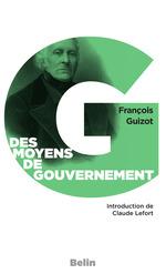 Vente EBooks : Moyens de gouvernement & d'opposition  - François GUIZOT