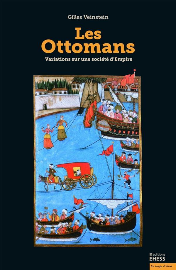 Les ottomans ; variations sur une société d'Empire