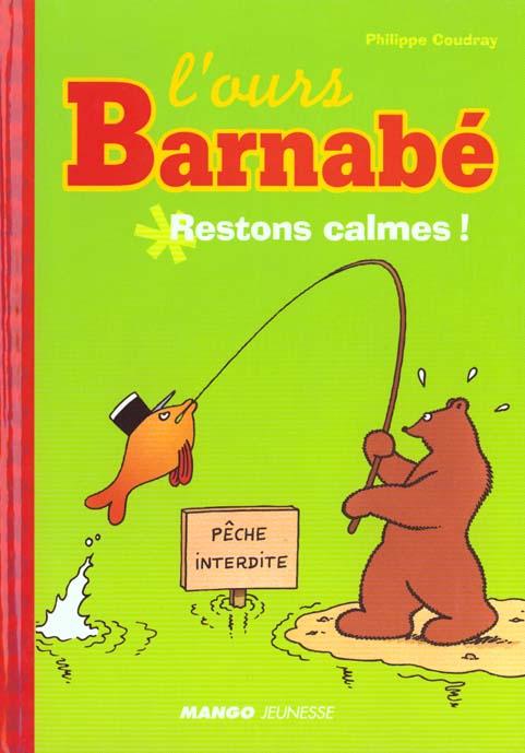 L'ours Barnabé ; restons calme