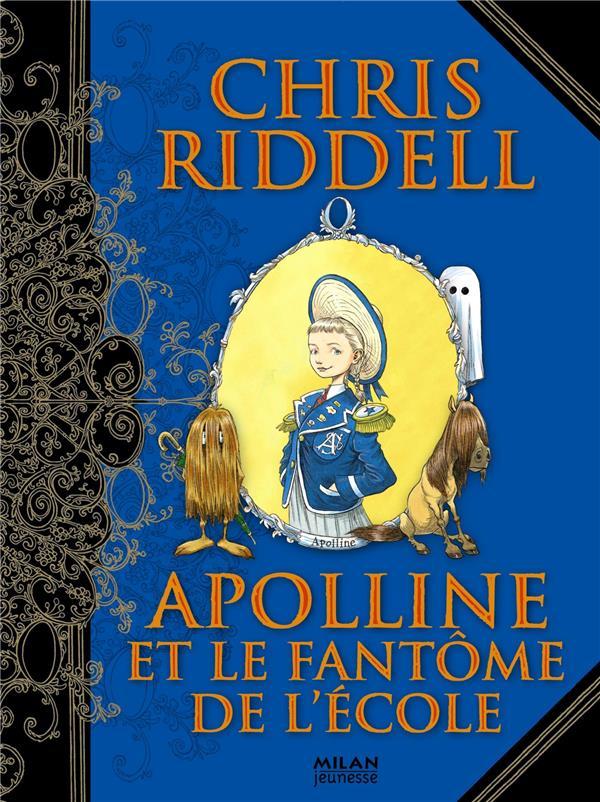 APOLLINE, TOME 02 - APOLLINE ET LE FANTOME DE L'ECOLE - TOME - 2 RIDDELL-C