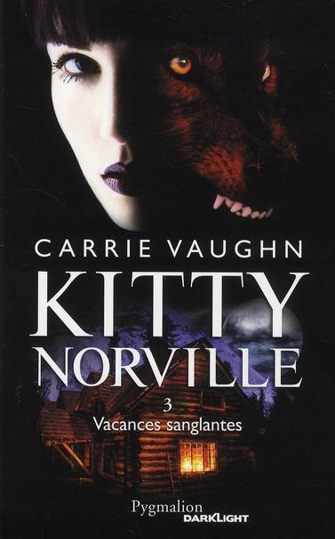 Kitty Norville t.3 ; vacances sanglantes