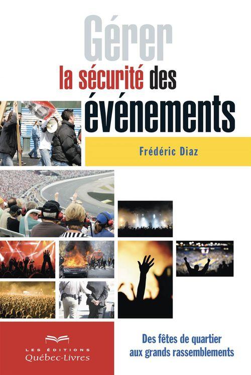 Gérer la sécurité des événements ; des fêtes de quartier aux grands rassemblements