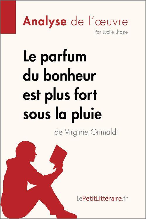 Le parfum du bonheur est plus fort sous la pluie de Virginie Grimaldi (Analyse de l'oeuvre)