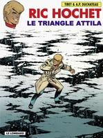 Ric Hochet - tome 45 - Triangle Attila (Le)  - Duchâteau - A.P. Duchâteau