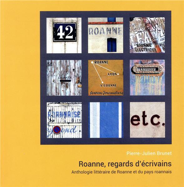 Roanne, regards d'ecrivains - anthologie litteraire de roanne et du pays roannais