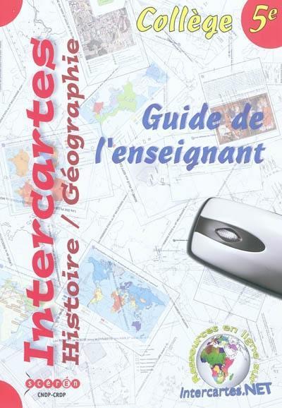 Intercartes histoire/geographie 5e - guide de l'enseignant