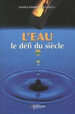 Vente Livre Numérique : L'eau le défi du siècle  - Sylvie-Catherine de Vailly