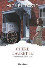 Vente EBooks : Chère Laurette T1 - Des rêves plein la tête  - Michel David