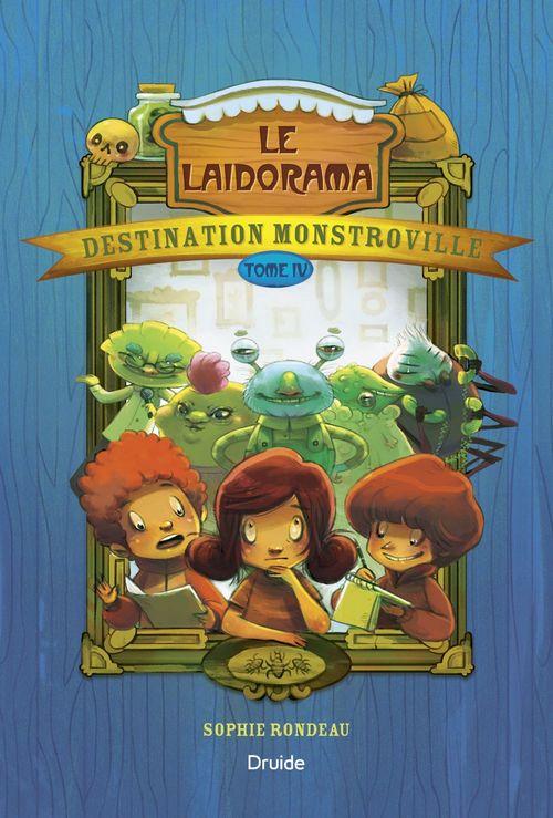 Destination monstroville v. 04 le laidorama