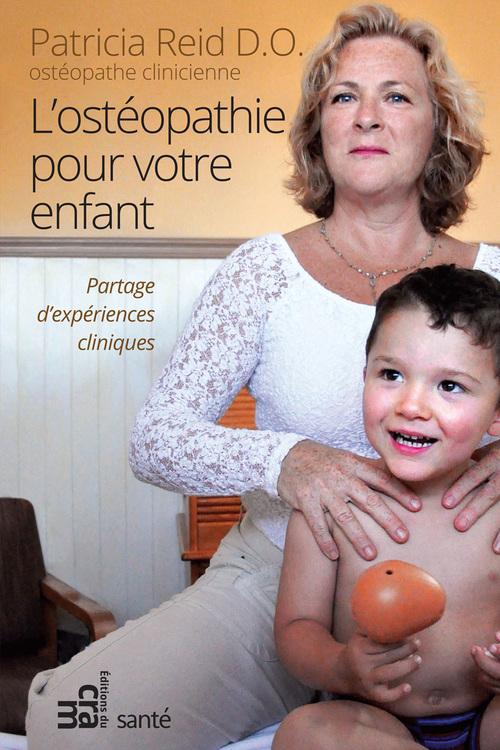 L'ostéopathie pour votre enfant ; partage d'expériences cliniques