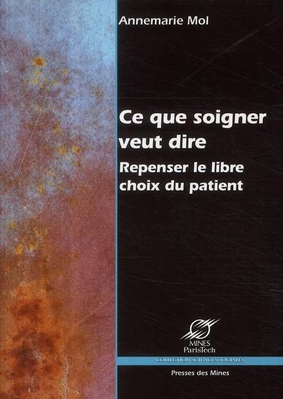 Ce que soigner veut dire ; repenser le libre choix du patient