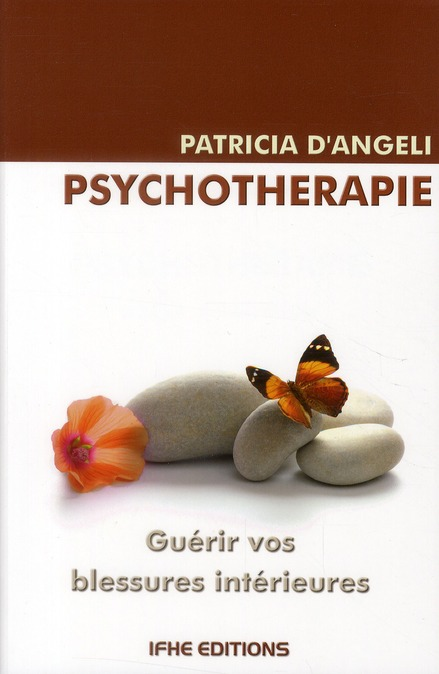 Psychotherapie ; Guerir Vos Blessures Interieures