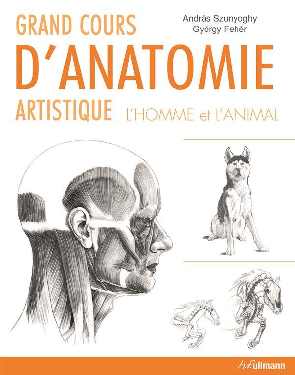 Grands cours d'anatomie artistique ; l'homme et l'animal