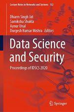Data Science and Security  - Samiksha Shukla - Dharm Singh Jat - Durgesh Kumar Mishra - Aynur Unal