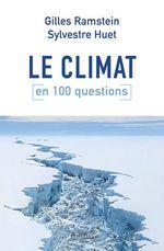 Vente EBooks : Le Climat en 100 questions  - Sylvestre Huet - Gilles Ramstein