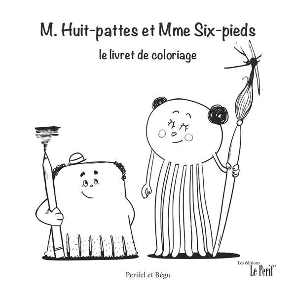 M. Huit-pattes et Mme Six-pieds ; le livret de coloriage