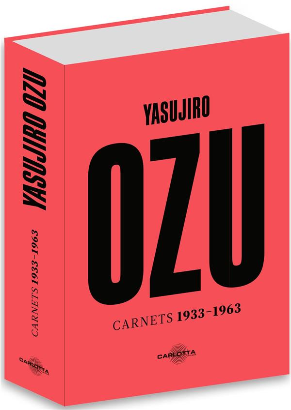 Yasujiro Ozu ; carnets 1933-1966