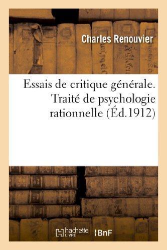 Essais de critique generale. traite de psychologie rationnelle d'apres les principes du criticisme